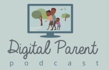 digital parent podcast